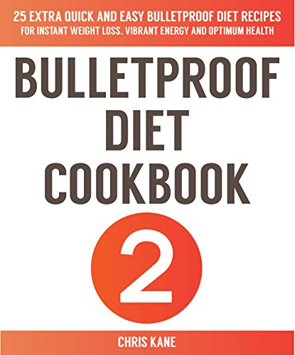 bulletproof-diet-cookbook-2-25-extra-quick-and-easy-bulletproof-diet-recipes-for-weight-loss-vibrant