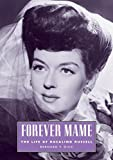 Forever Mame: The Life of Rosalind Russell (Hollywood Legends Series)