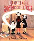 Dorrie and the Haunted Schoolhouse, Patricia Coombs, 0618130535