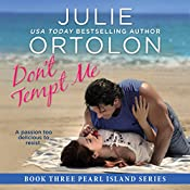 Don't Tempt Me: Pearl Island Series, Book 3 | Julie Ortolon