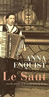 Le saut : six monologues : [nouvelles], Enquist, Anna