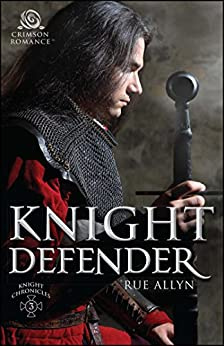Knight Defender (The Knight Chronicles Book 3) by [Allyn, Rue]