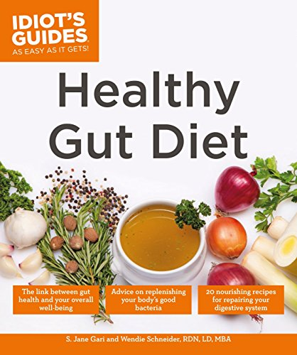 Healthy Gut Diet: Understand the Link Between Gut Health and Your Overall Well-Being (Idiot's Guides)