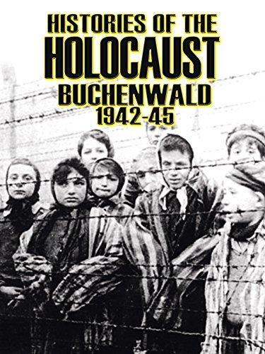 Histories Of The Holocaust   Buchenwald 1942 45
