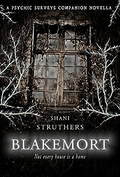 Blakemort: A Psychic Surveys Companion Novella by [Struthers, Shani]