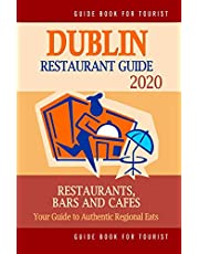 Dublin Restaurant Guide 2020: Best Rated Restaurants in Dublin, Republic of Ireland - Top Restaurants, Special Places to Drink and Eat Good Food Around (Restaurant Guide 2020)