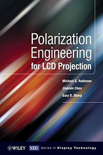 Polarization Engineering for LCD Projection by Michael D. Robinson (2005-06-24)