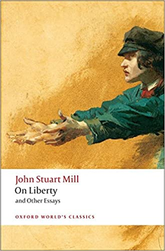 on liberty and other essays oxford world s classics john stuart on liberty and other essays oxford world s classics 1st edition