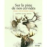 Sur la piste de nos cervides: Orignal - Cerf de Virginie - Caribou: Written by Jacques Prescott, 2013 Edition, Publisher: Orinha Media [Paperback]