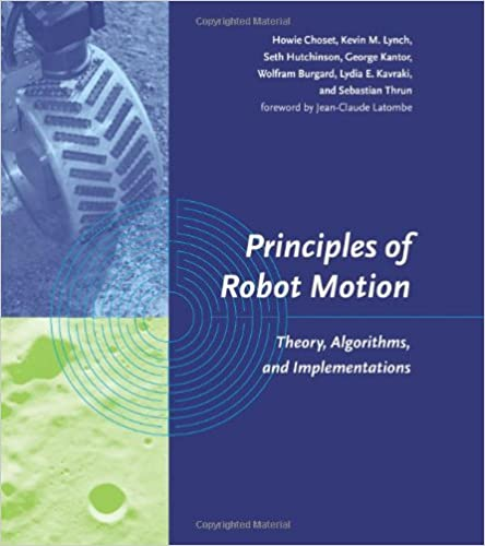 Principles of robot motion theory algorithms and implementations principles of robot motion theory algorithms and implementations intelligent robotics and autonomous agents series fandeluxe Choice Image