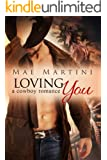 Loving You: A Cowboy Romance (Texas Hill Country Romance Book 1)