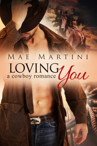 Loving You: A Cowboy Romance (Texas Hill Country Romance Book 1)