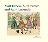 Aunt Green, Aunt Brown and Aunt Lavender, Elsa Beskow, 0863153488