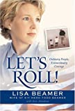 Let's Roll!: Ordinary People, Extraordinary Courage by Lisa Beamer front cover
