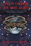 1: A New Order Of The Ages: Volume One: A Metaphysical Blueprint Of Reality And An Exposé On Powerful Reptilian/Aryan Bloodlines