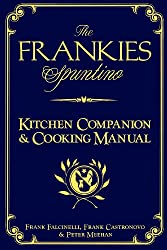 "The Frankies Spuntino Kitchen Companion & Cooking Manual: An Illustrated Guide to ""Simply the Finest"""