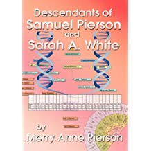 The Descendants of Samuel Pierson and Sarah A. White