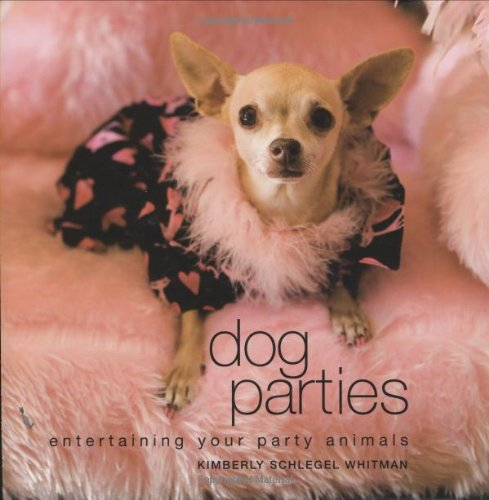 Read Online Dog Parties: Entertaining Your Party Animals ebook