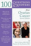 100 Questions & Answers About Ovarian Cancer, Second Edition