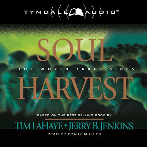 Soul Harvest: The World Takes Sides: Left Behind, Book 4