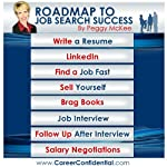 Roadmap to Job Search Success eReport Bundle: 8 eReport Bundle from Write a Resume to Salary Negotiations | Peggy McKee