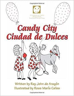 Candy City: Ciudad de Dulces (A Cuéntame Un Cuento Bilingual ...