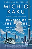 Physics of the Future: How Science Will Shape Human Destiny and Our Daily Lives by the Year 2100 (Michio Kaku) Picture