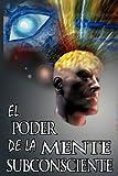 img - for El Poder De La Mente Subconsciente (The Power of the Subconscious Mind) (Spanish Edition) book / textbook / text book