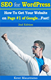 Search Engine Optimization - SEO For WordPress: How To Get Your Website on Page #1 of Google...Fast! [2nd Edition]