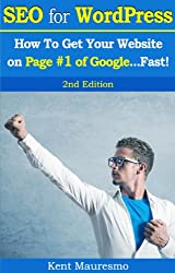 SEO for WordPress: How To Get Your Website on Page #1 of Google...Fast! [2nd Edition] (English Edition)