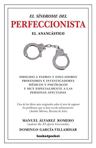 El sindrome del perfeccionista: el anancastico  [Manuel Alvarez - Domingo Garcia] (Tapa Blanda)