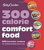 Betty Crocker 300 Calorie Comfort Food, Betty Crocker Editors, 1118453484