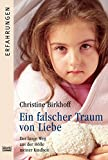 Erfahrungen. Bastei Lübbe Taschenbücher: Ein falscher Traum von Liebe: Der lange Weg aus der Hölle meiner Kindheit