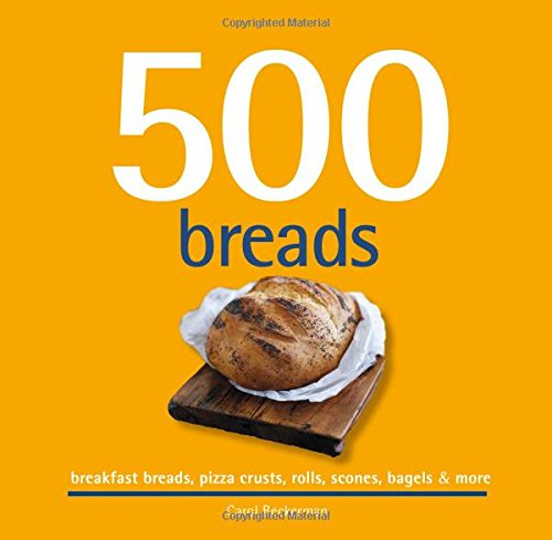 500-breads-breakfast-breads-pizza-crusts-rolls-scones-bagels-more-500-cooking-sellers