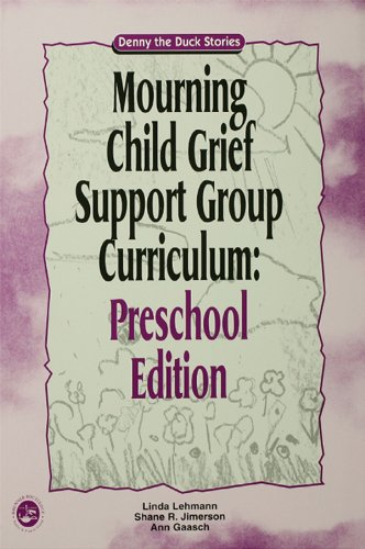 (Mourning Child Grief Support Group Curriculum: Pre-School Edition: Denny the Duck)