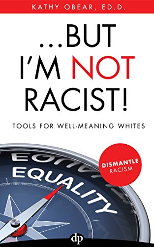 -but-im-not-racist-tools-for-well-meaning-whites