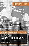 Le modèle Mundell-Fleming: Au cœur de la macroéconomie internationale (French Edition)