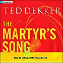 The Martyr's Song Audiobook by Ted Dekker Narrated by James K. Flynn