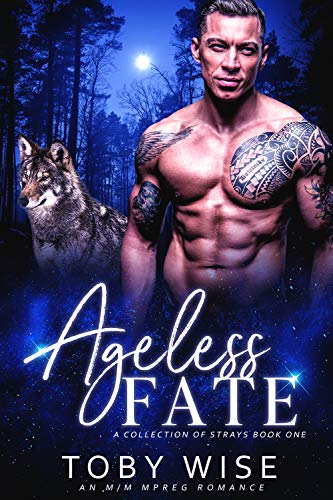 Ageless Fate (A Collection of Strays Book 1) by [Wise, Toby]