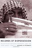 Records of Dispossession: Palestinian Refugee Property and the Arab-Israeli Conflict (Institute for Palestine Studies Series)