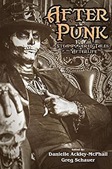 After Punk: Steampowered Tales of the Afterlife by [Nye, Jody Lynn, Martin, Gail Z]