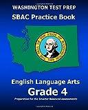 WASHINGTON TEST PREP SBAC Practice Book English Language Arts Grade 4: Preparation for the Smarter Balanced ELA/Literacy Assessments