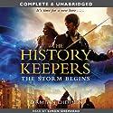 The History Keepers: The Storm Begins Hörbuch von Damian Dibben Gesprochen von: Simon Shepherd