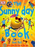 The Sunny Day Book, Jane Bull, 0756603080