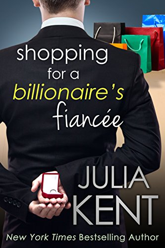 Shopping for a Billionaire's Fiancee (Shopping for a Billionaire series Book (Adults Shopping)