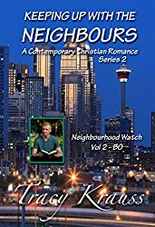 Neighbourhood Watch - Volume 2 - BO: Keeping Up With the Neighbours - A Contemporary Christian Romance Series 2