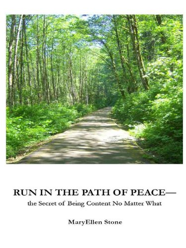 Run in the Path of Peace--the Secret of Being Content No Matter What