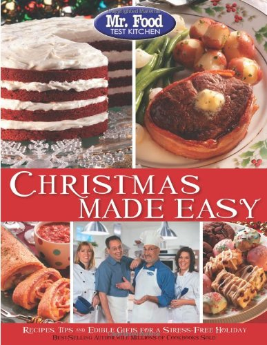 Books : Mr. Food Test Kitchen Christmas Made Easy: Recipes, Tips and Edible Gifts for a Stress-Free Holiday