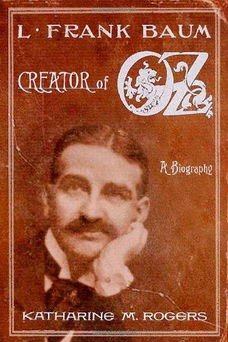 Download L. Frank Baum: Creator of Oz:  A Biography pdf epub
