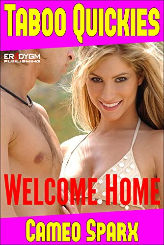 Welcome Home: Taboo Quickie